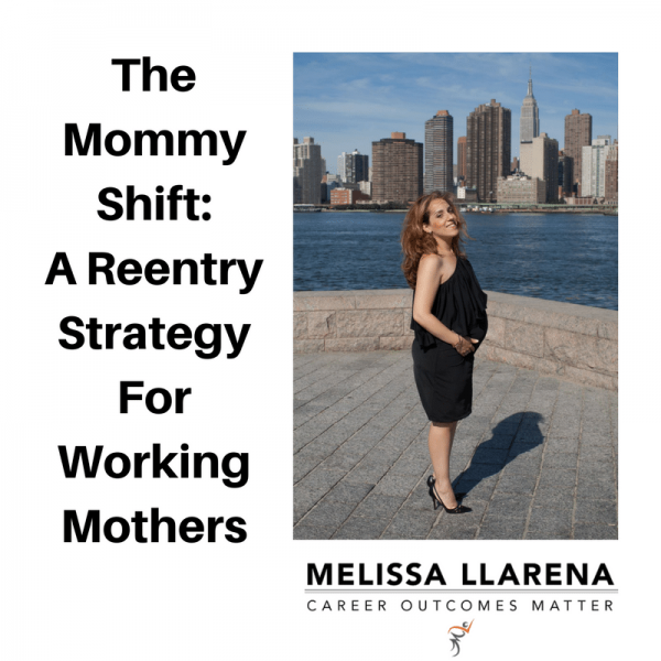The Mommy Shift- A Reentry Strategy For Working Mothers